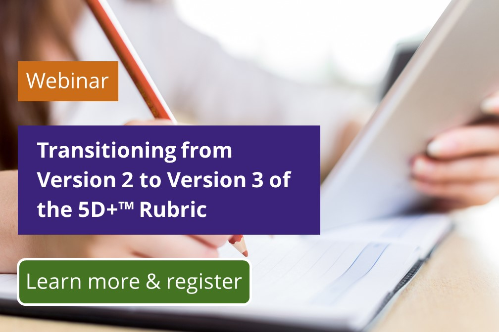 Transitioning from Version 2 to Version 3 of the 5D+™ Rubric